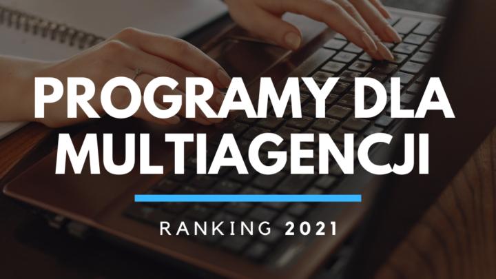 Ranking programów dla multiagencji 2021 – Funkcje, warunki, ceny